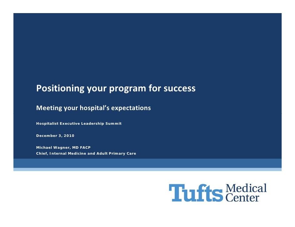 PositioningyourprogramforsuccessMeetingyourhospital'sexpectationsHospitalist Executive Leadership SummitDecember 3,...