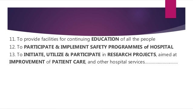 11. To provide facilities for continuing EDUCATION of all the people 12. To PARTICIPATE & IMPLEMENT SAFETY PROGRAMMES of H...