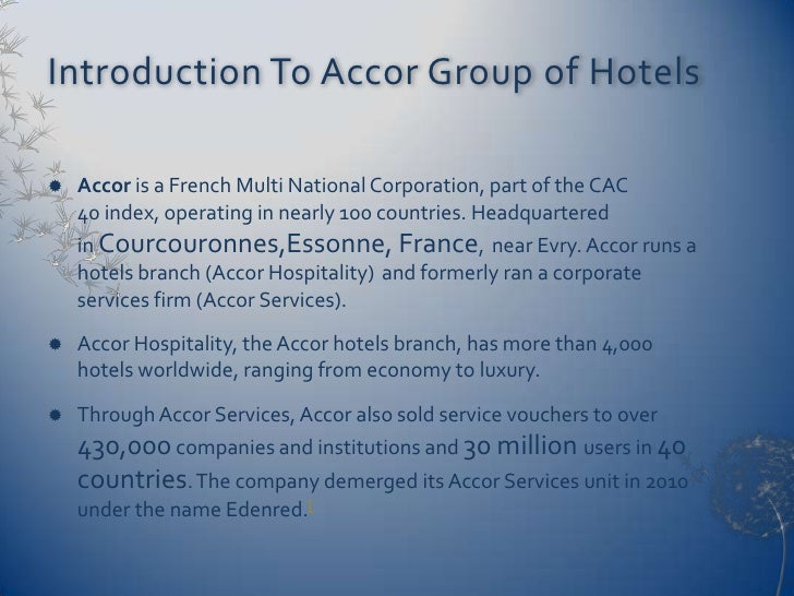 history of the accor group Accor hotels brand covers the brand analysis in terms of swot, stp and competition along with the above analysis, segmentation, target group and positioning the tagline, slogan & usp are covered.