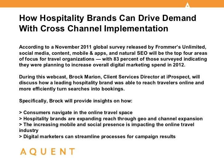 How Hospitality Brands Can Drive DemandWith Cross Channel ImplementationAccording to a November 2011 global survey release...