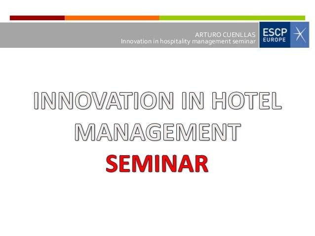 ARTURO CUENLLASInnovation in hospitality management seminar