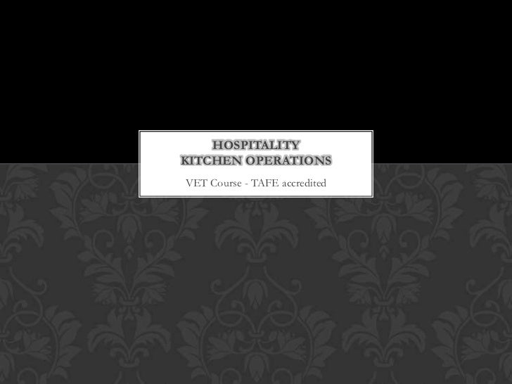 VET Course - TAFE accredited<br />Hospitality Kitchen Operations<br />
