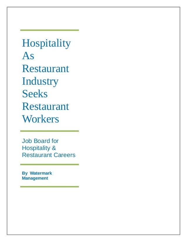 Hospitality As Restaurant Industry Seeks Restaurant Workers Job Board for Hospitality & Restaurant Careers By Watermark Ma...