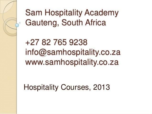 Sam Hospitality AcademyGauteng, South Africa+27 82 765 9238info@samhospitality.co.zawww.samhospitality.co.zaHospitality Co...