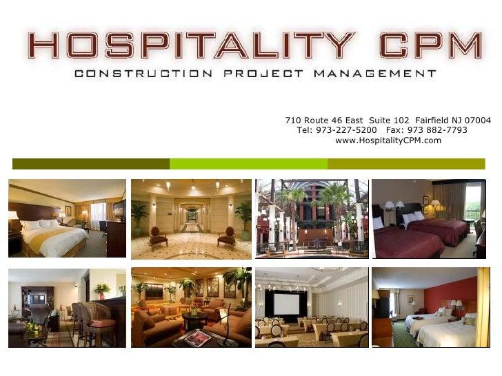 710 Route 46 East  Suite 102  Fairfield NJ 07004 Tel: 973-227-5200  Fax: 973 882-7793 www.HospitalityCPM.com