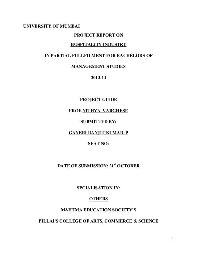 UNIVERSITY OF MUMBAI PROJECT REPORT ON HOSPITALITY INDUSTRY IN PARTIAL FULLFILMENT FOR BACHELORS OF MANAGEMENT STUDIES 201...
