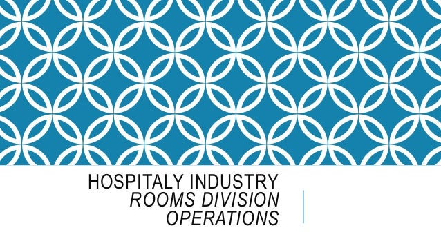 HOSPITALY INDUSTRY ROOMS DIVISION OPERATIONS
