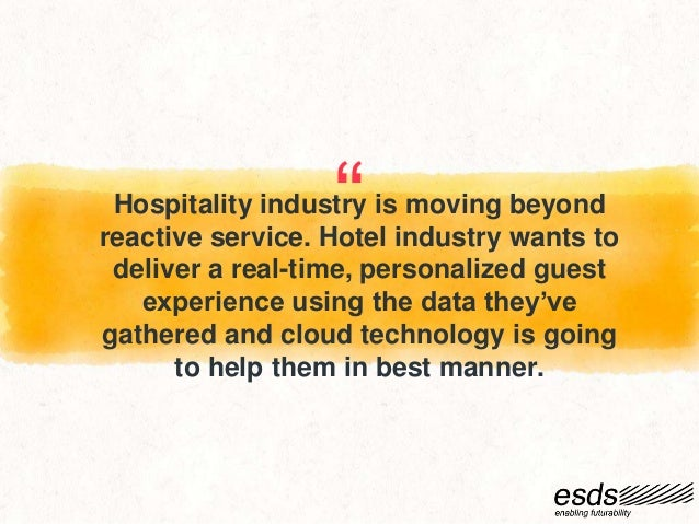 information technology in hospitality industry The world travel, tourism, and hospitality industry was revolutionized due to advancements in innovation and information technology many problems with-in the hospitality industry were solved as a result of the it revolution.