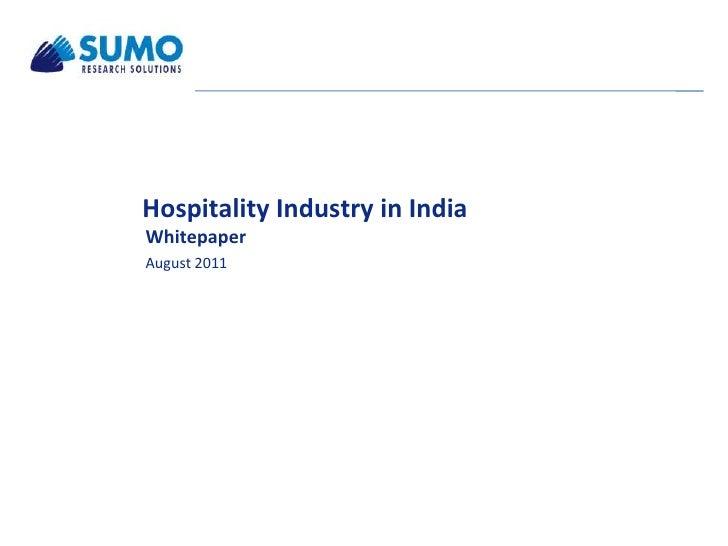 Hospitality Industry in IndiaWhitepaperAugust 2011