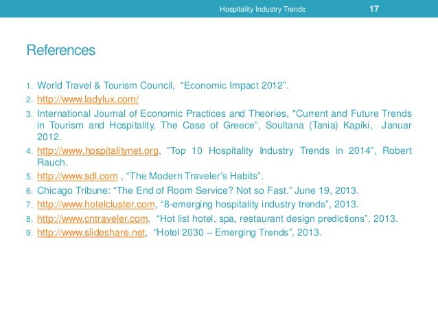 current and future trends on hospitality The 5 most prominent management trends of the 21st century by ibt staff reporter on 02/28/11 at 3:33 am a session on navigating the shifting tides of globalization.