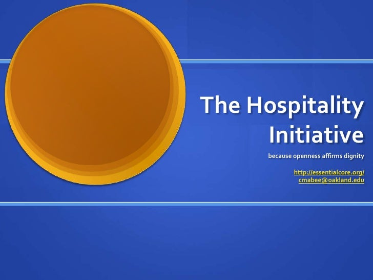 The Hospitality     Initiative      because openness affirms dignity              http://essentialcore.org/               ...