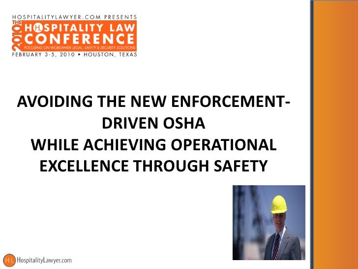 AVOIDING THE NEW ENFORCEMENT-          DRIVEN OSHA  WHILE ACHIEVING OPERATIONAL   EXCELLENCE THROUGH SAFETY