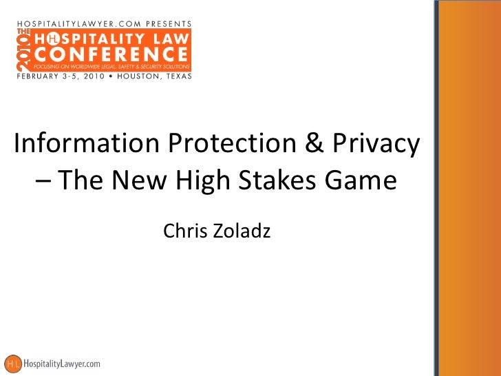 Information Protection & Privacy   – The New High Stakes Game            Chris Zoladz