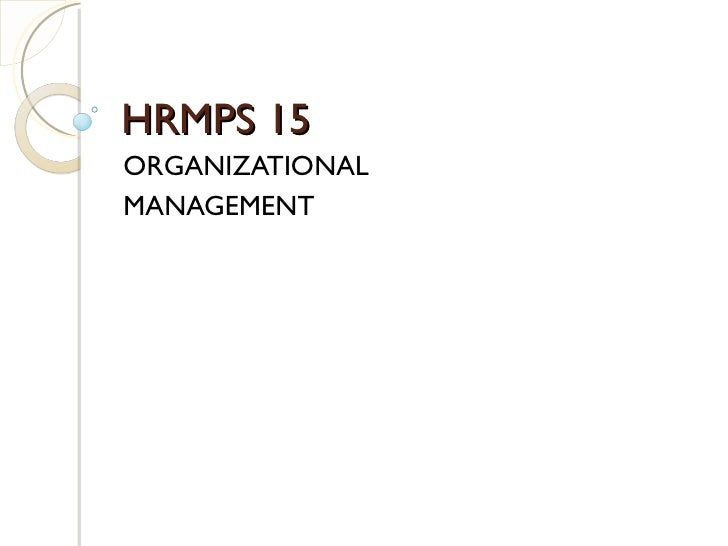 HRMPS 15ORGANIZATIONALMANAGEMENT