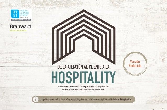 DE LA ATENCIÓN AL CLIENTE A LA HOSPITALITYPrimer informe sobre la integración de la hospitalidad como atributo de marca en...