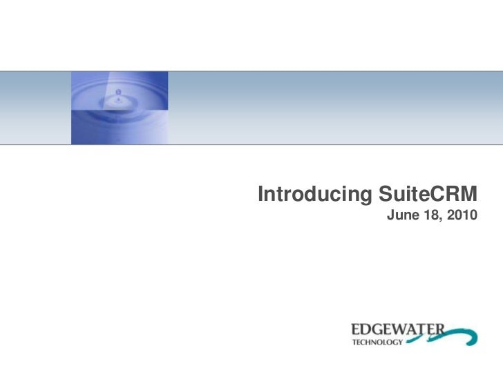 Introducing SuiteCRM June 18, 2010<br />
