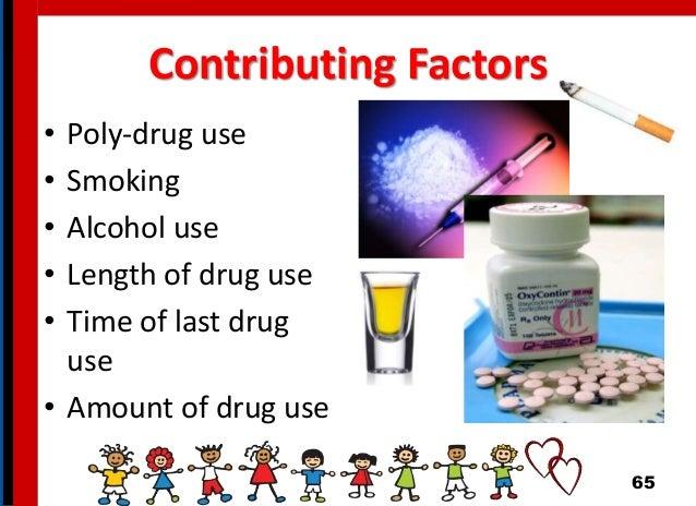 Contributing Factors • Poly-drug use • Smoking • Alcohol use • Length of drug use • Time of last drug use • Amount of drug...