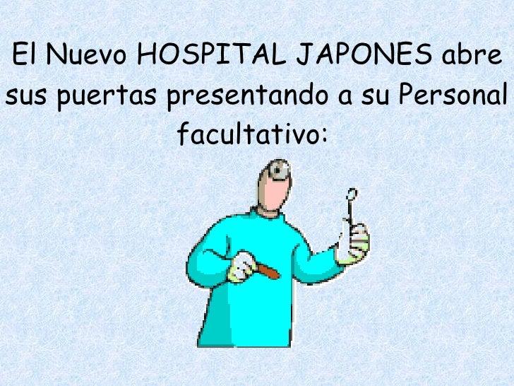 El Nuevo HOSPITAL JAPONES abre sus puertas presentando a su Personal facultativo: