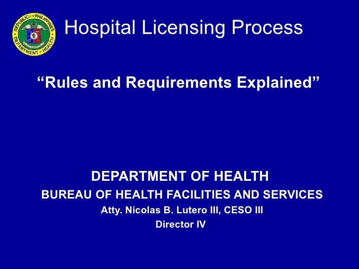 "Hospital Licensing Process""Rules and Requirements Explained""       DEPARTMENT OF HEALTHBUREAU OF HEALTH FACILITIES AND SER..."