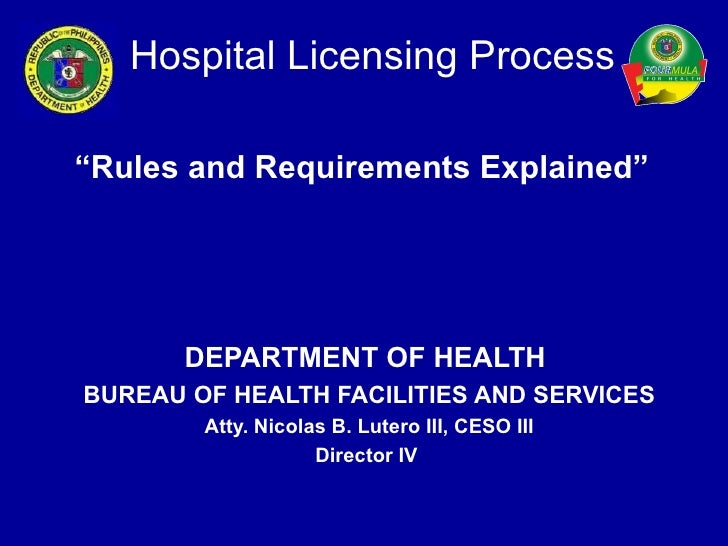 """Hospital Licensing Process""""Rules and Requirements Explained""""       DEPARTMENT OF HEALTHBUREAU OF HEALTH FACILITIES AND SER..."""