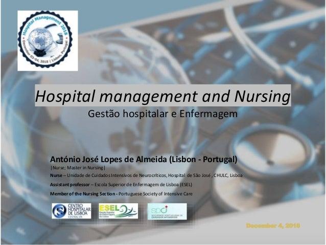 Hospital management and Nursing Gestão hospitalar e Enfermagem António José Lopes de Almeida (Lisbon - Portugal) |Nurse; M...
