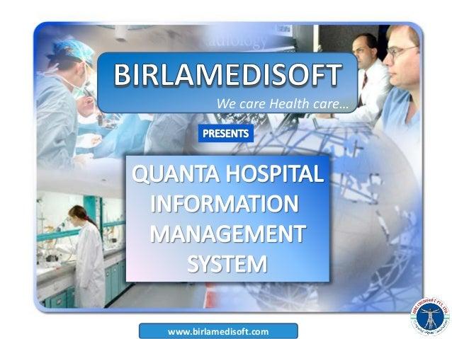 www.birlamedisoft.com We care Health care…