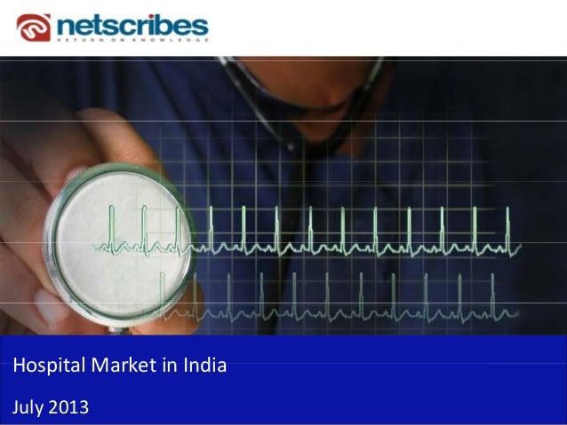 Hospital Market in IndiaHospitalMarketinIndia July2013