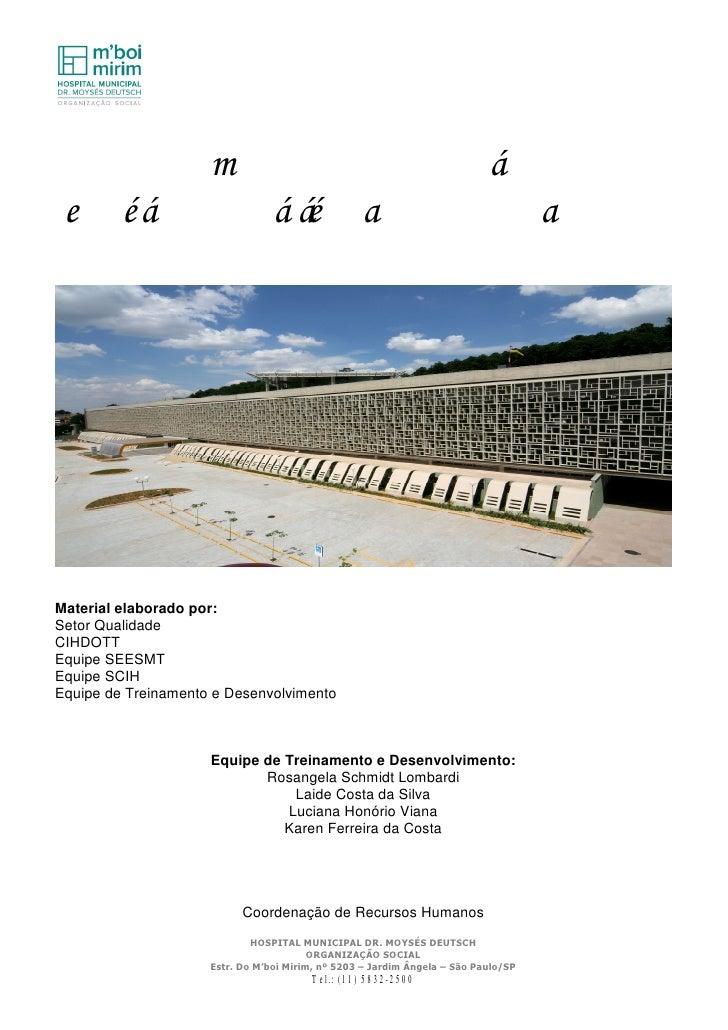 Programa de Estágio Hospital Municipal Dr. Moysés DeutschMaterial elaborado por:Setor QualidadeCIHDOTTEquipe SEESMTEquipe ...