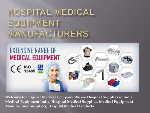 Manufacture Companies And Distributor Dealers On Wears Mail: Hospital Medical Equipment Manufacturers