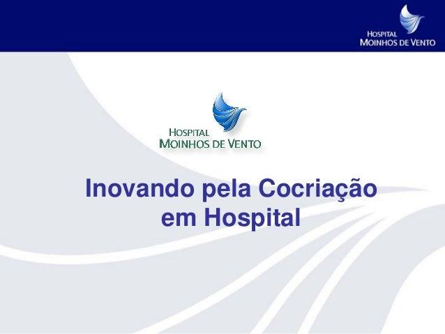 Inovando pela Cocriação      em Hospital