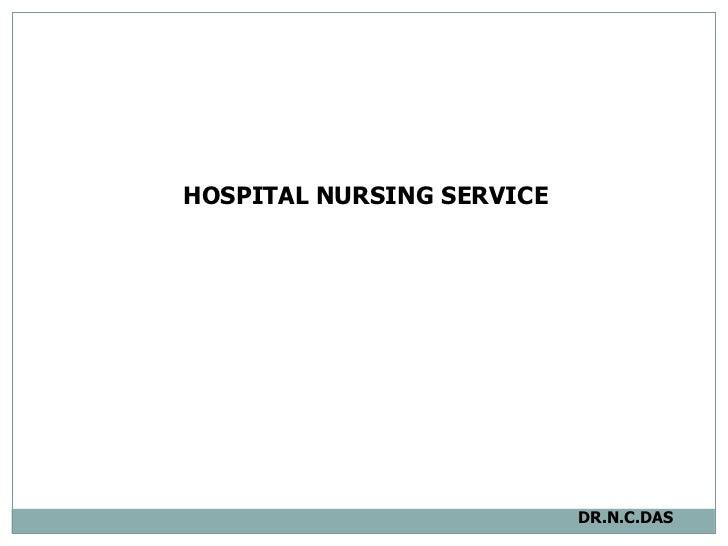 HOSPITAL NURSING SERVICE  DR.N.C.DAS