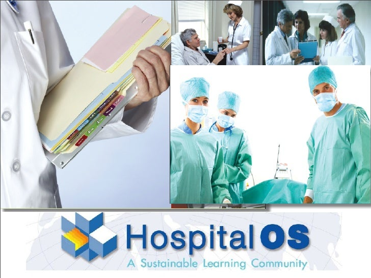 Hospital OS is Different  • Hospital OS is only the open source Hospital Informatics   System under GPL in Thailand since ...