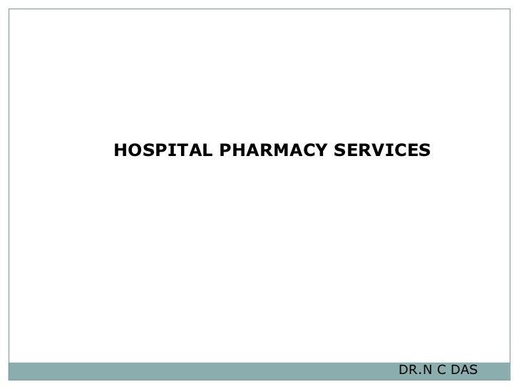 HOSPITAL PHARMACY SERVICES   DR.N C DAS