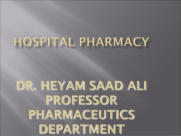 Hospital pharmacy course: It is a specialized fieldof pharmacy which forms an integrated part ofpatient health care in a h...