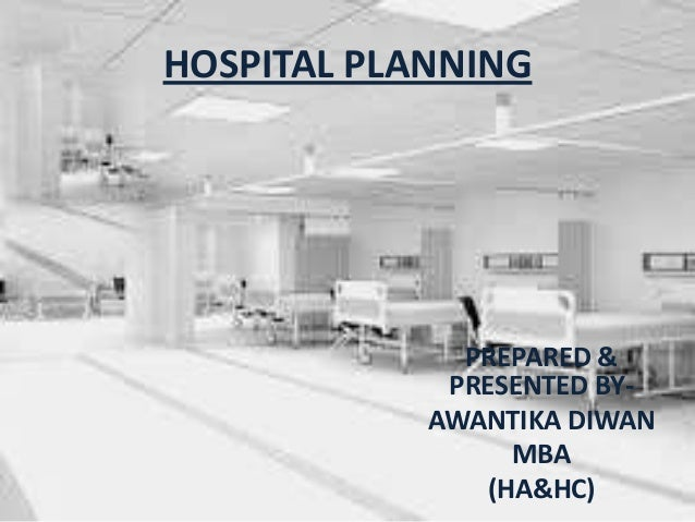Hospital planning prepared presented by awantika diwanmbahahchospital malvernweather Gallery