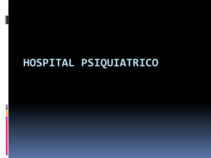 Hospital psiquiatrico<br />