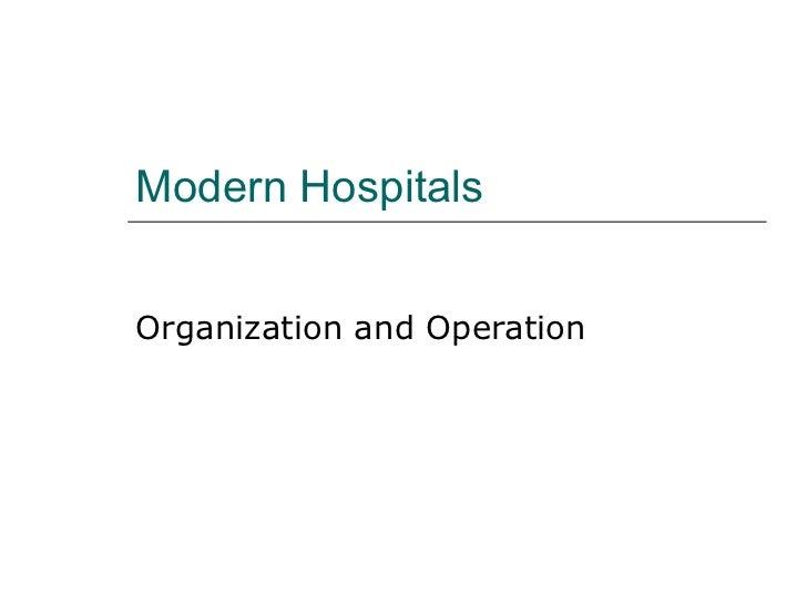 Modern Hospitals Organization and Operation