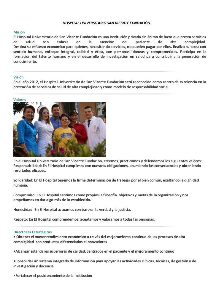HOSPITAL UNIVERSITARIO SAN VICENTE FUNDACIÓNMisiónEl Hospital Universitario de San Vicente Fundación es una Institución pr...