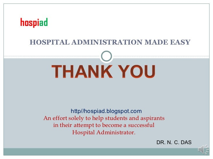 HOSPITAL ADMINISTRATION MADE EASY http//hospiad.blogspot.com An effort solely to help students and aspirants in their atte...