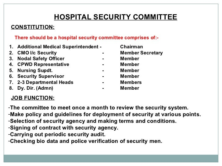 HOSPITAL SECURITY COMMITTEE CONSTITUTION:   There should be a hospital security committee comprises of:- <ul><li>Additiona...