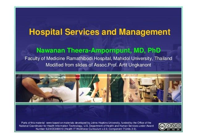 Hospital Services and Management Nawanan Theera-Ampornpunt, MD, PhD Faculty of Medicine Ramathibodi Hospital, Mahidol Univ...