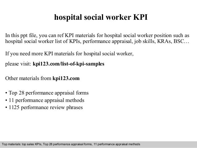 hospital social worker KPI  In this ppt file, you can ref KPI materials for hospital social worker position such as  hospi...