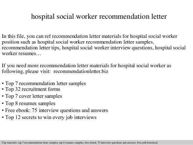 hospital social worker recommendation letter in this file you can ref recommendation letter materials for