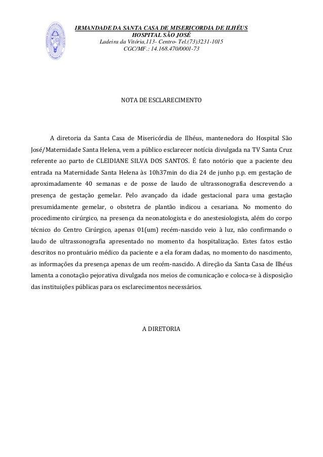 IRMANDADE DA SANTA CASA DE MISERICORDIA DE ILHÉUS HOSPITAL SÃO JOSÉ Ladeira da Vitória,113- Centro- Tel.(73)3231-1015 CGC/...