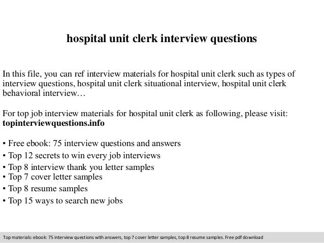 Hospital Unit Clerk Interview Questions In This File You Can Ref Materials For