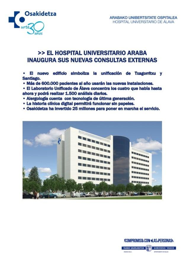 >> EL HOSPITAL UNIVERSITARIO ARABA INAUGURA SUS NUEVAS CONSULTAS EXTERNAS • El nuevo edificio simboliza la unificación de ...