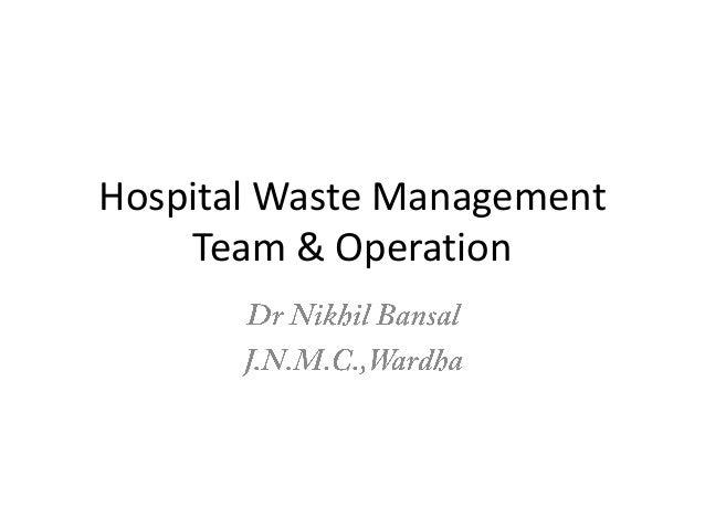 Hospital Waste Management    Team & Operation