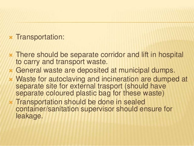   Treatment & Disposal:    General waste should be dumped at municipal dumping site. Sanitation officer should be respon...