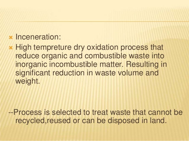   Types if Incinerators:  -Double chambered(for infectious waste)  Single chambered (if double chamber not affordable) ...