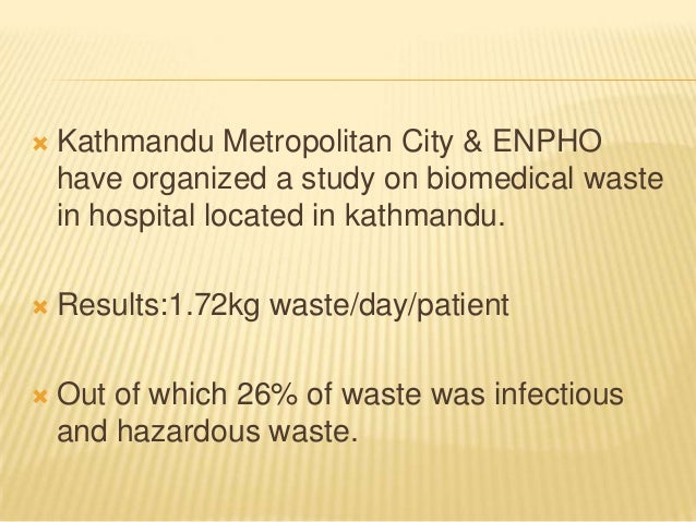   Kathmandu Metropolitan City & ENPHO have organized a study on biomedical waste in hospital located in kathmandu.    Re...